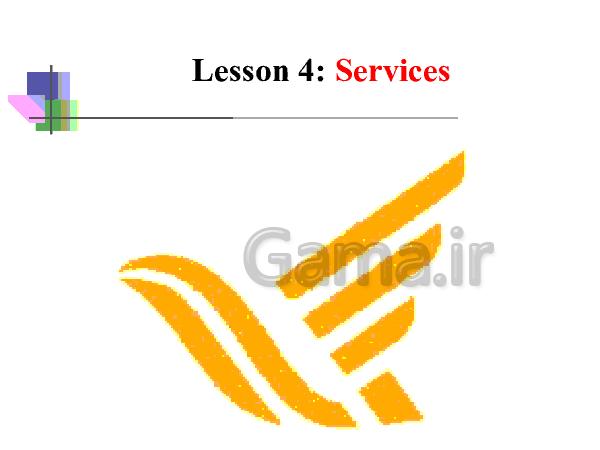 پاورپوینت آموزش زبان انگلیسی کلاس نهم   Lesson4: Service- پیش نمایش